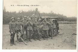 """CPA , Th. Militaire , Pièce De 120 Long  """" On Va Tirer """", Ed. A.L. - Matériel"""