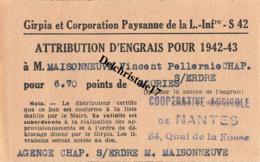 RATIONNEMENT - BON D'ATTRIBUTION D'ENGRAIS GIRPIA LOIRE INFÉRIEURE - LA CHAPELLE-S/ERDRE À  M. MAISONNEUVE VINCENT - Historische Dokumente