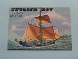 ENGLISH HOY - 18th Century Work Boat ( N° 163 - Copr. T.C.G. Inc. Printed In U.S.A. ) > See / Voir Photo ! - Schiffe