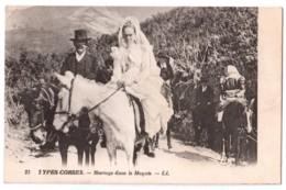 Types Corses - Mariage Dans Le Maquis - édit. LL. Lévy 27 + Verso - Autres Communes