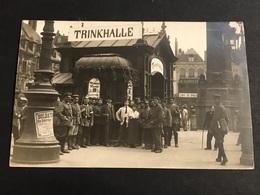 Carte Photo 1914/18 Lille Soldats Allemands Devant Trinkhalle - Weltkrieg 1914-18