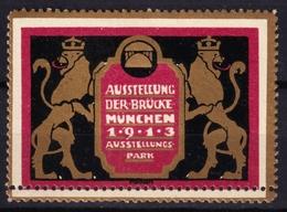 München Ausstellung Exposition Der Brücke / 1913 Germany Bayern - Cinderella Label Vignette - MH - LION - Universal Expositions