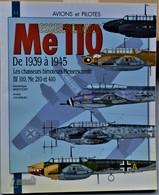 Rare Livre Histoire Et Collection  Les Avions Me 110 De 1939 à 1945 - 1939-45