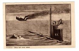 Carte Postale Guerre 1914-18, Signée S. Rochat, N° 13 De 16, Victoire ! Dieu Et Avec Nous, Sous-marin - Guerra 1914-18