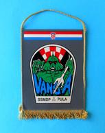 SSMDP VANGA - PULA ( Croatian Marines - Navy ) Istria - Croatia Army Larger Pennant * Kroatien Croatie Croazia Croacia - Bandiere