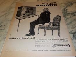 ANCIENNE PUBLICITE SAISISSANT DE REALISME TELEVISION  AMPLIX 1962 - Television