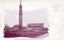 Un Salute De Paderno D'Asolo - Piazza E Campanile Ultimato Nell' Ott. 1902 - Autres Villes
