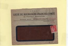 """Football Association Enveloppe 1933 """"ligue De Bourgogne-Franche-Comté Meursault Côte-d'Or"""" - Marcophilie (Lettres)"""