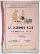 1ER LIVRET 1936 LA METHODE ROSE NOS AMIS LILI ET TOTO  INITIATION JOYEUSE A LA LECTURE INTELLIGENTE LIVRE - 0-6 Years Old
