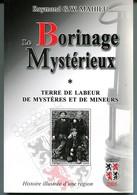 Le Borinage Mystérieux Mahieu 2005 - Terre De Labeur De Mystères Et De Mineurs - Cultural