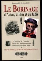 Le Borinage D'antan, D'hier Et De Jadis Mahieu 2009 - Mons - Borinage Deux Histoires En Une - Cultural