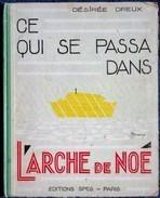 Désiré Dreux - Ce Qui Se Passa Dans L'ARCHE DE NOÉ - Éditions SPES - ( 1934 ) . - Books, Magazines, Comics