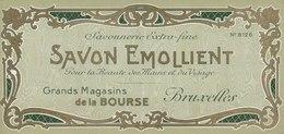 Savon,  Emollient - Gr. Magasins De La Bourse - Bruxelles -  ( 173 Mm X 83 Mm ) - Etiquetas
