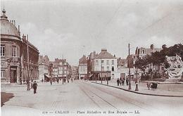 Calais. La Place Richelieu Et La Rue Royale. - Calais