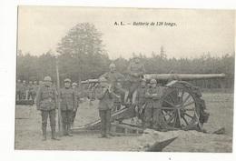 CPA , Th. Militaire , Batterie De 120 Longs  Ed. A.L. - Matériel