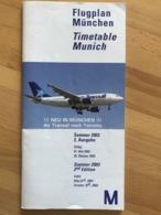 Flugplan München  Timetable Munich Sommer 2003 2. Ausgabe Gültig 01. Mai 2003 - 25. Oktober 2003 Summer 2003 2nd Editio - Horaires