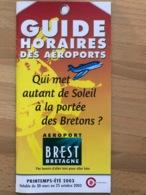 AEROPORT BREST BRETAGNE GUIDE HORAIRES DES AEROPORTS PRINTEMP-ETE 2003 Valable Du 30 Mars Au 25 Octobre 2003 - Horaires