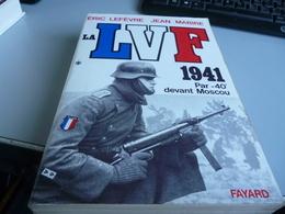 LA L V F 1941 PAR MOINS 40 DEGRE DEVANT MOSCOU De JEAN MABIREet ERIC LEFEVRE - Französisch