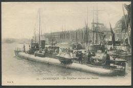 Dunkerque - Un Torpilleur Rentrant Aux Bassins - 33 Edit. C.A.R. - Voir 2 Scans - Dunkerque