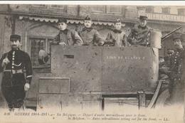 BELGIQUE - Guerre 1914 : Départ D'auto-mitrailleuses Pour Le Front - Belgique
