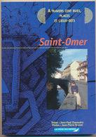 SAINT-OMER - A Travers Cent Rues, Places Et Lieux-dits... - Picardie - Nord-Pas-de-Calais