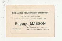 LAIGNELET - AUX COTTERETS - BOIS DE CHAUFFAGE ET DE CONSTRUCTIONS DE TOUTES ESSENCES - EUGENE MASSON - 35 - Visiting Cards