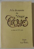 A La Découverte Du Vieux Troyes Au Début Du XXe Siècle. Dessins De Paul Weill  / éd. La Renaissance - 1975 - Champagne - Ardenne