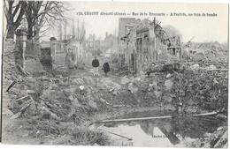 CHAUNY (02) Guerre 1914-18 Bombardements Rue De La Brasserie - Chauny