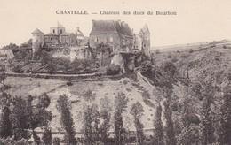 CHANTELLE - Château Des Ducs De Bourbon - France