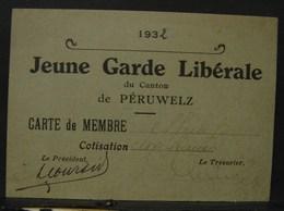 D.H. 162. Carte De Membre De La Jeune Garde Libérale De Péruwelz En 1932 - Documents Historiques