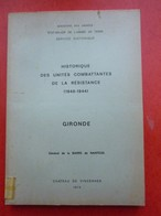 HISTORIQUE DES UNITES COMBATTANTES DE LA RESISTANCE (1940-1944) - GIRONDE Avec Plans - Guerre 1939-45