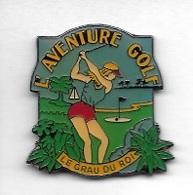 Pin's  Ville, Sport  L' AVENTURE  GOLF, LE  GRAU  DU  ROI  ( 30 ) - Golf