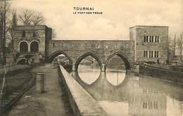 026 187- CPA - Belgique - Tournai - Le Pont Des Trous - Tournai