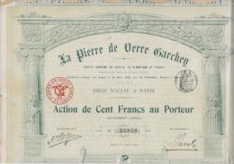 LA PIERRE DE VERRE GARCHEY- ACTION DE 100 FRS -ANNEE 1900 - Banque & Assurance