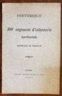 HISTORIQUE Du 300° Régiment D'infanterie Territoriale - Catalogues