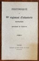 HISTORIQUE Du 99° Régiment D'infanterie Territoriale - Catalogues