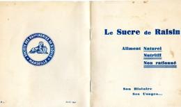 Opuscule Publicite - Le Sucre De Raisin - Aliment Naturel, Nutritif, Non Rationné Histoire, Usages - Raffinerie St Louis - Publicités