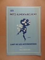 Les Pâtes Alimentaires Remy L'Art De Les Accommoder Par Paul Bouillard 22 Pages - Gastronomie