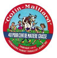 ETIQUETTE De FROMAGE..fabriqué Fromagerie HUBERT TRIBALLAT à RIANS ( Cher 18-E)..Colin Maillard - Fromage