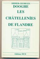 Les Châtellenies De Flandre -  Didier-Georges DOOGHE - Picardie - Nord-Pas-de-Calais