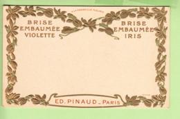 PARFUM Brise Embaumée VOILETTE Et IRIS - Ed. PINAUD PARIS  -  Dos Simple , Gaufrée - TBE - 2 Scans - Advertising