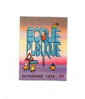 Autocollant école Publique Quinzaine 1974 - 1 Francs - Format : 7.5x5.5cm - Autocollants