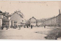TULLE (19). Caserne (Militaria: Casernes) Et Place Du Champ-de-Mars, Animée. Magasins: Quincaillerie, Pharmacie: Béronie - Tulle