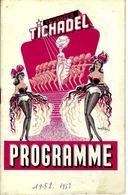 1952 1953  TOURNEES TICHADEL Bordeaux Et France  COMEDIE REVUES VARIETES ETC.   PUBLICITÉS   V.SCANS - Programmes