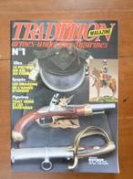 Bon Lot De 21 Revues - TRADITION MAGAZINE - Armes - Uniformes - Figurines Des Années 1987 à 1989 De 1 à 35 (manques) - Weapons