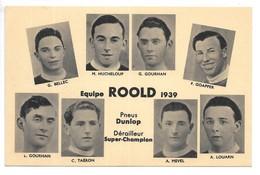 Cpa..équipe Roold 1939..G.Bellec,M.Hucheloup,G.Gourhan,F.Goapper,..ect...pneus Dunlop..dérailleur Super-champion. - Cyclisme