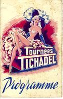 1953  TOURNEES TICHADEL Bordeaux Et France  COMEDIE REVUES VARIETES ETC.   PUBLICITÉS   V.SCANS - Programmes