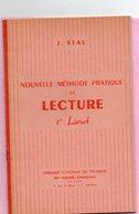 J.STAL Nouvelle METHODE PRATIQUE DE LECTURE 1er LIVRET26 Leçons édition.Mon  Poiré-Choquet,éditeur AMIENS 30pages - 0-6 Years Old