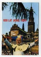 CP Polonaise Neuve - Pologne Polska Polen - Visite Papale - Pape Jean-Paul II - 600 Ans Jasnej Gory - Jan Pavel 2 - Eventi
