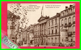 STRASBOURG - Le Palais Du Gouverment Poste Central De Police (recto Verso) - Strasbourg